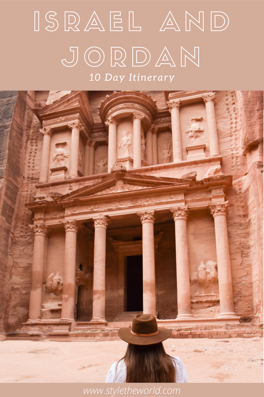 10 Days in Israel and Jordan Itinerary | What to Do, Where to Stay, and How to Get Around | by Style the World | #petra #jordan #israel #travelinspiration